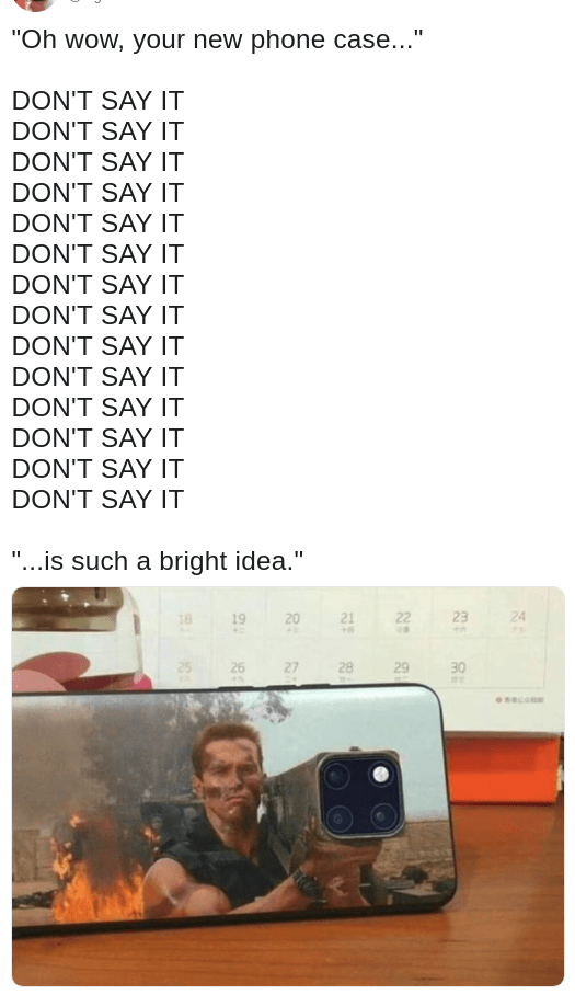 DANK meme of DONT SAY IT tweet about a cool phone case with Arnold Schwarzenegger and a rocket launcher