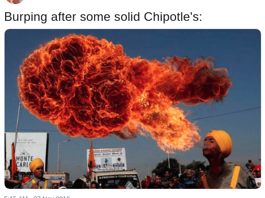 dank meme about breathing fire burps after a spicy meal at Chipotle's