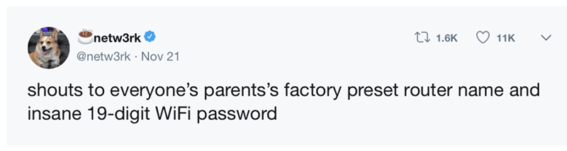 tweet post about parents keeping the factory name and password for their WiFi
