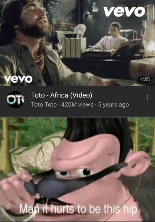 """""""hurts to be this hip"""" meme with still from Toto's Africa music video"""