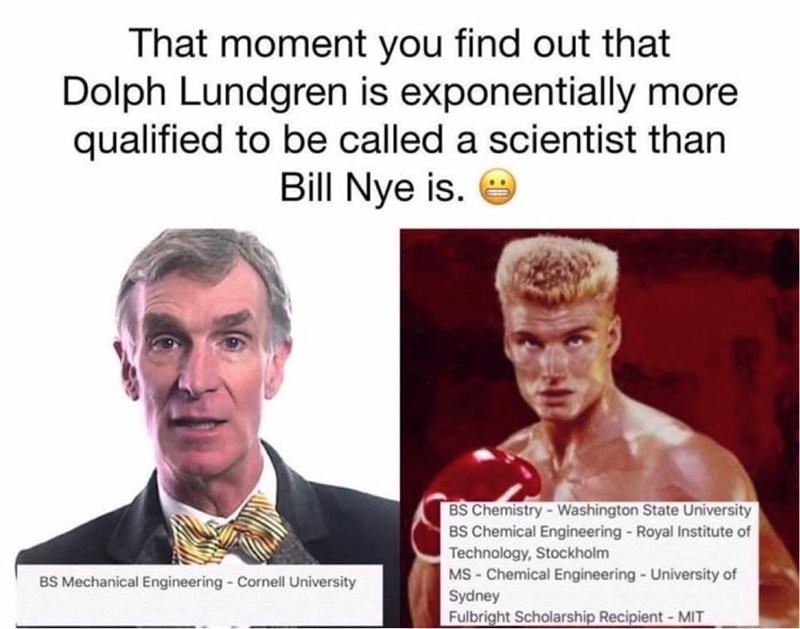 meme about Dolph Lundgren being more educated in the science field than Bill Nye