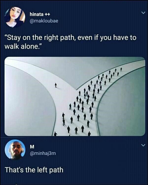 post about staying on the right path but the path is on the left side