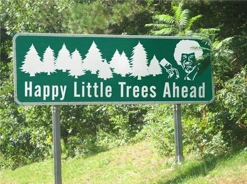 whole meme with road sign inspired by Bob Ross
