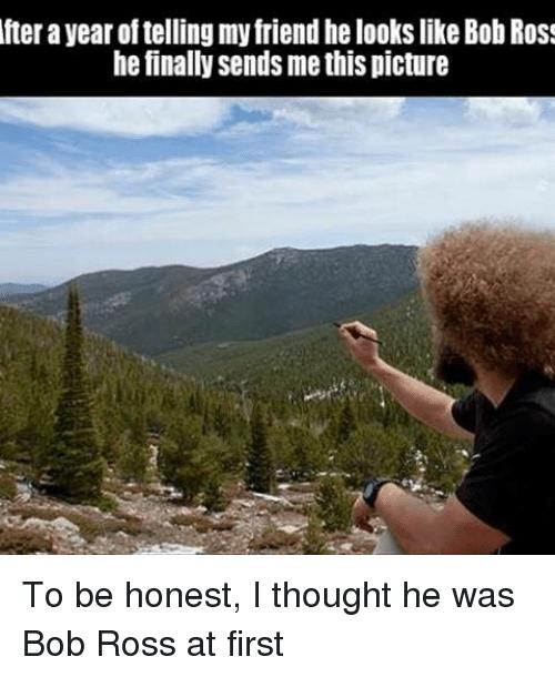 Bob Ross meme with pic of doppelganger pretending to paint