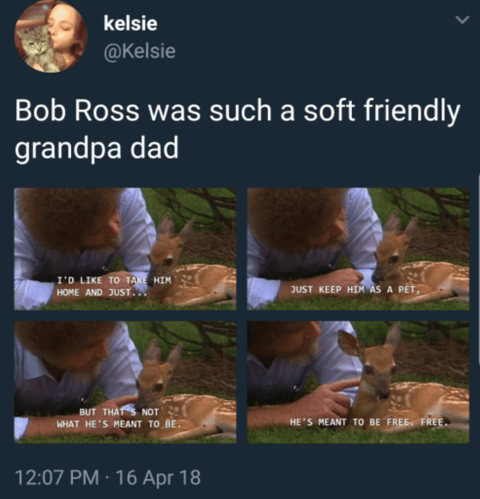 wholesome meme with Bob Ross being sweet with a baby deer