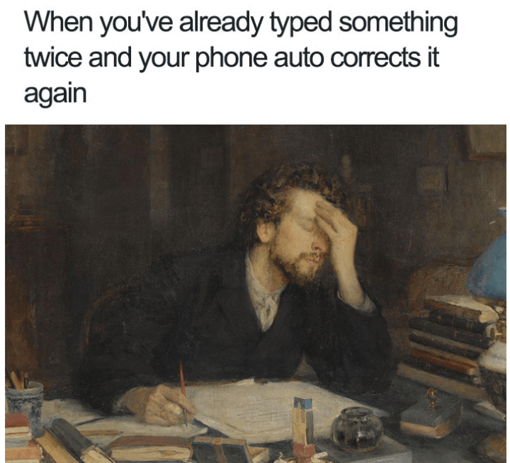 Text - When you've already typed something twice and your phone auto cormrects it again