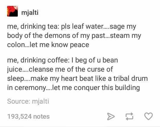 tweet about how we want tea to calm us and coffee gives energy