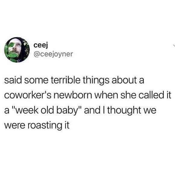 tweet post about roasting a coworkers baby by: @ceejoyner