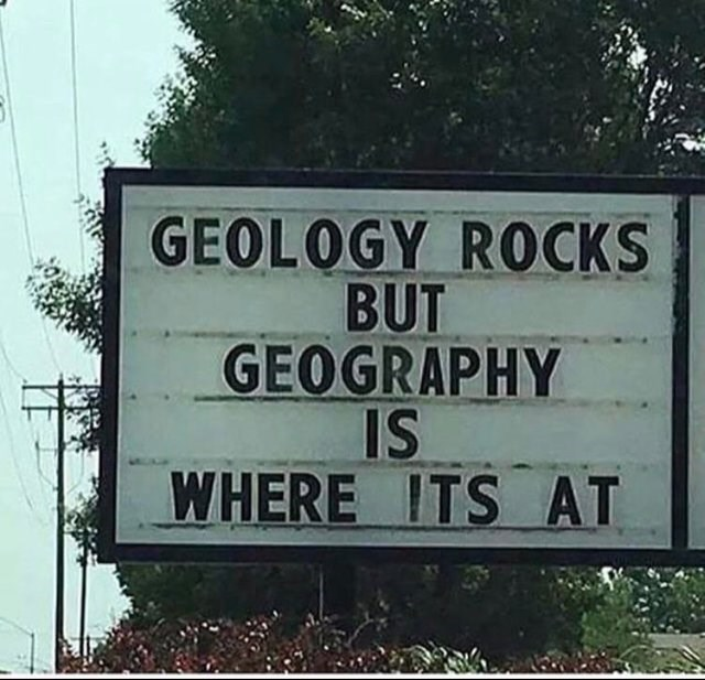 pun about geology being the science of rocks and geography the science of where things are located