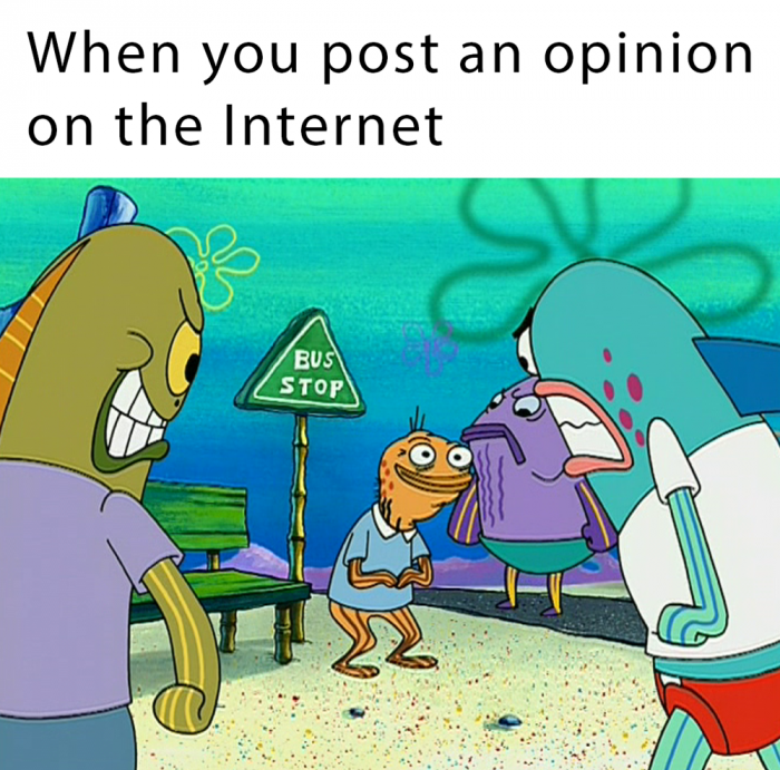 spongebob meme about getting attacked when you share your opinion online