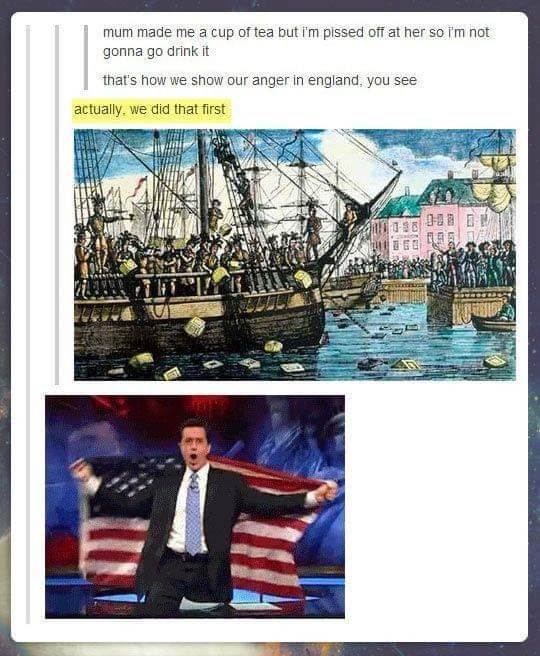 murica meme - Adaptation - mum made me a cup of tea but i'm pissed off at her so i'm not gonna go drink it that's how we show our anger in england, you see actually, we did that first