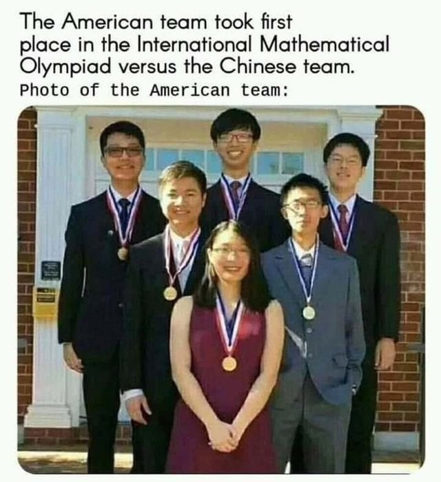 murica meme - Team - The American team took first place in the International Mathematical Olympiad versus the Chinese team. Photo of the American team: