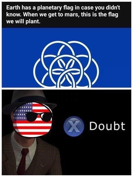 murica meme - Font - Earth has a planetary flag in case you didn't know. When we get to mars, this is the flag we will plant. X Doubt