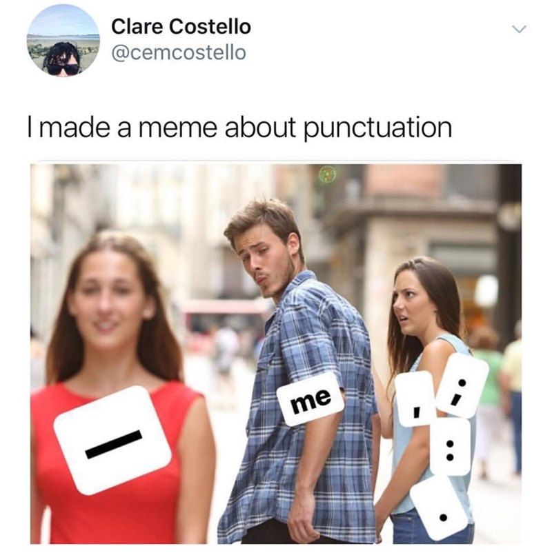 distracted boyfriend meme but about punctuation