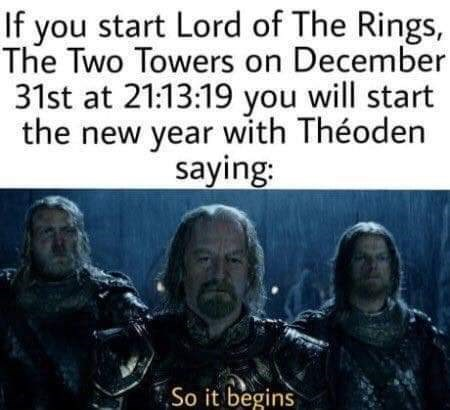 "meme about starting off your year by watching ""Lord of the Rings"""