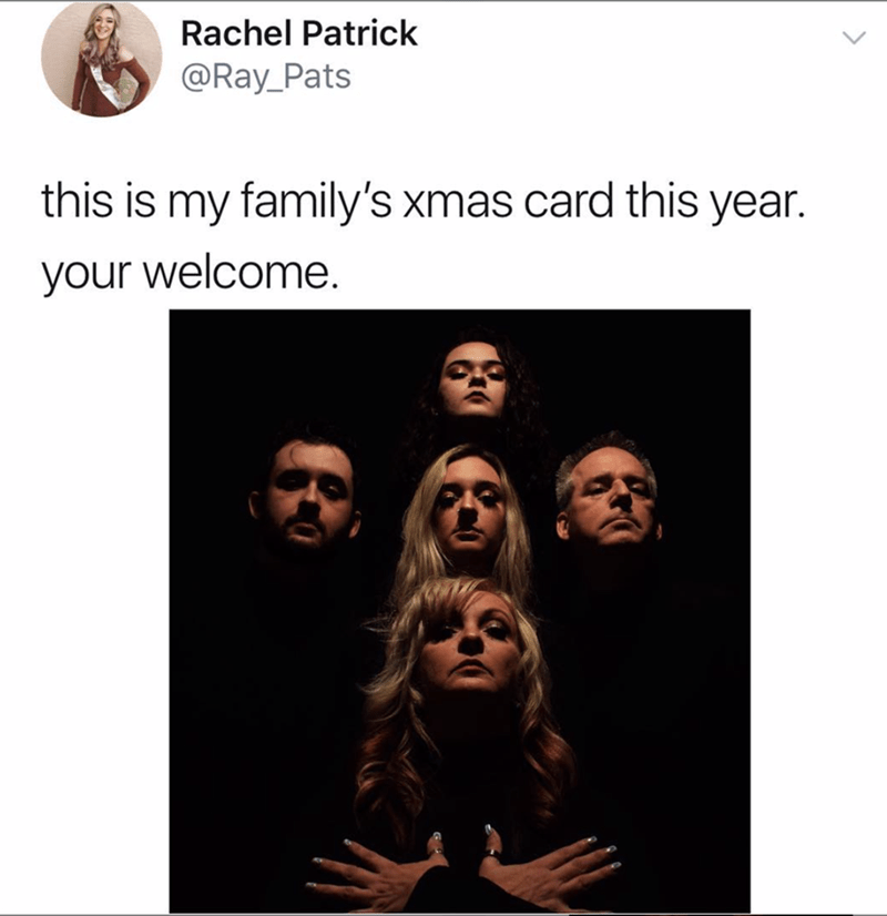 """Caption that reads, """"This is my family's X-mas card this year. You're welcome"""" above a pic of a family imitating the album cover from Queen II by Queen"""