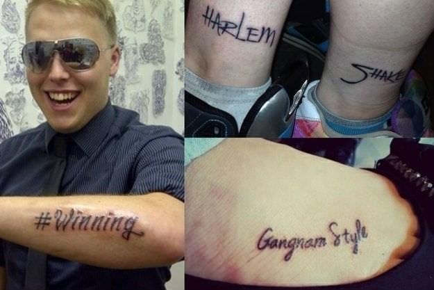 "tatoos of the songs ""harlem shake"", ""gangnam style"", #winning"