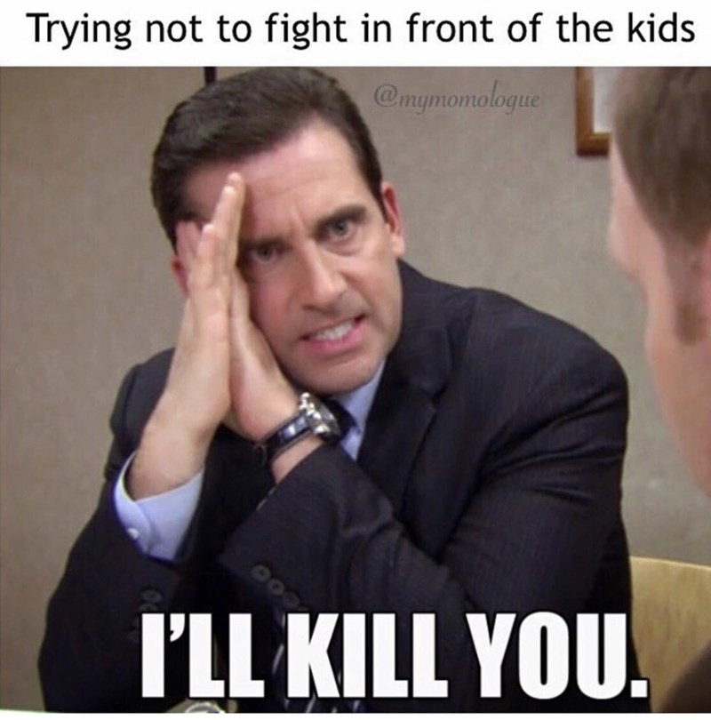 the office meme about not fighting in front of your kids