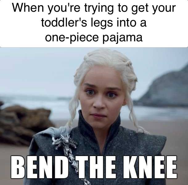 khaleesi meme about trying to put a onesie on your toddler