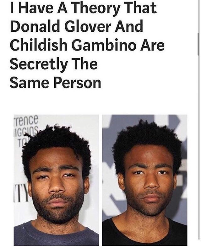 meme about Donald Glover and Childish Gambino being the same person