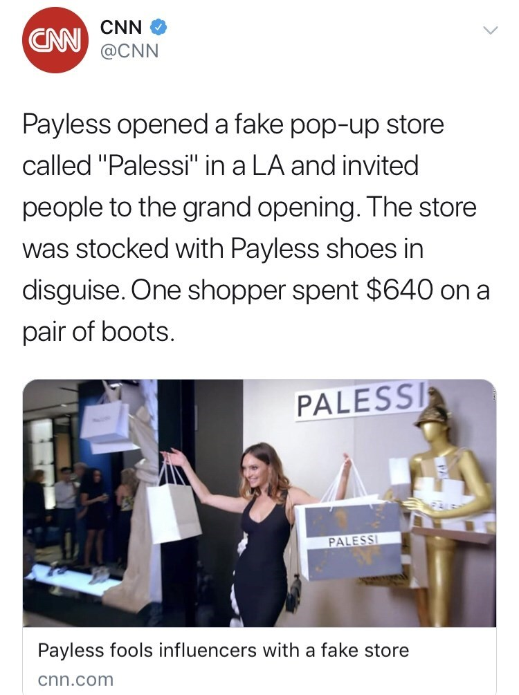 """CNN tweet that reads, """"Payless opened a fake pop-up store called 'Palessi' in LA and invited people to the grand opening. The store was stocked with Payless shoes in disguise. One shopper spent $640 on a pair of boots"""""""