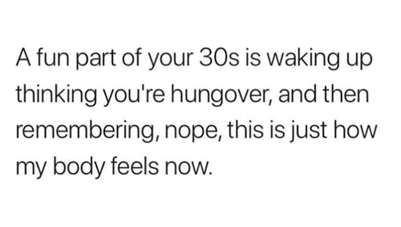 post about how being hungover feels like in your 30's