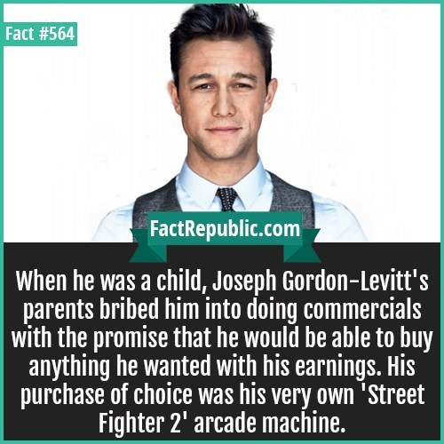 """Product - Fact #564 FactRepublic.com When he was a child, Joseph Gordon-Levitt's parents bribed him into doing commercials with the promise that he would be able to buy anything he wanted with his earnings. His purchase of choice was his very own """"Street Fighter 2' arcade machine."""