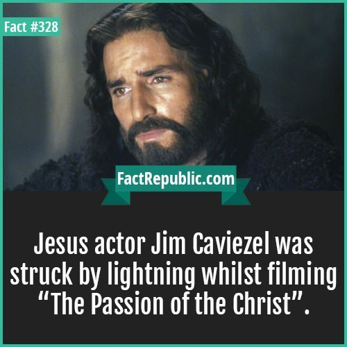 """Hair - Fact #328 FactRepublic.com Jesus actor Jim Caviezel was struck by lightning whilst filming """"The Passion of the Christ""""."""