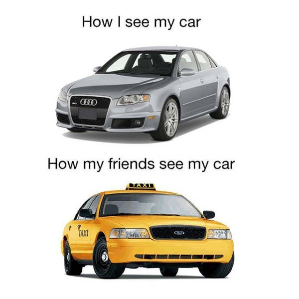 Land vehicle - How I see my car How my friends see my car TAXT TAXI