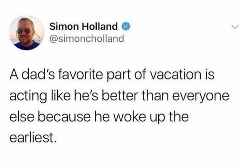 Funny meme about dads on vacation.