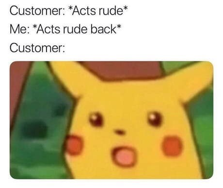 surprised Pikachu meme about customers not expecting service providers to talk back to them