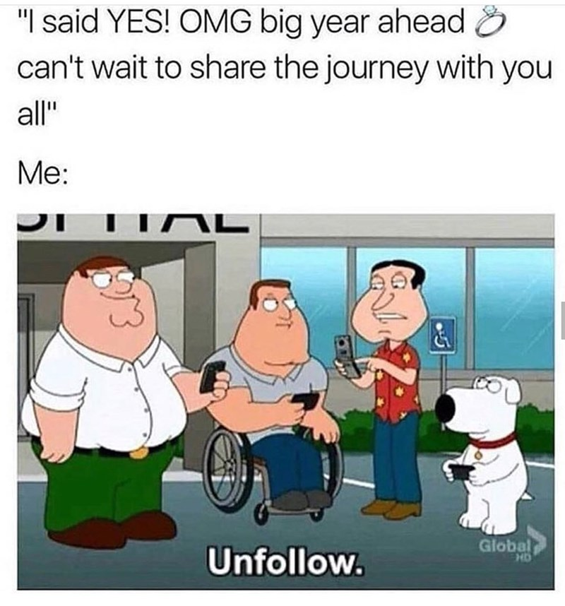 meme about unfollowing engaged couples on social media with screencap from Family Guy