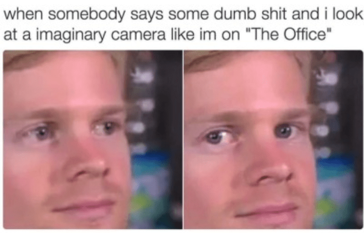blinking white guy meme about pretending you're in a TV show