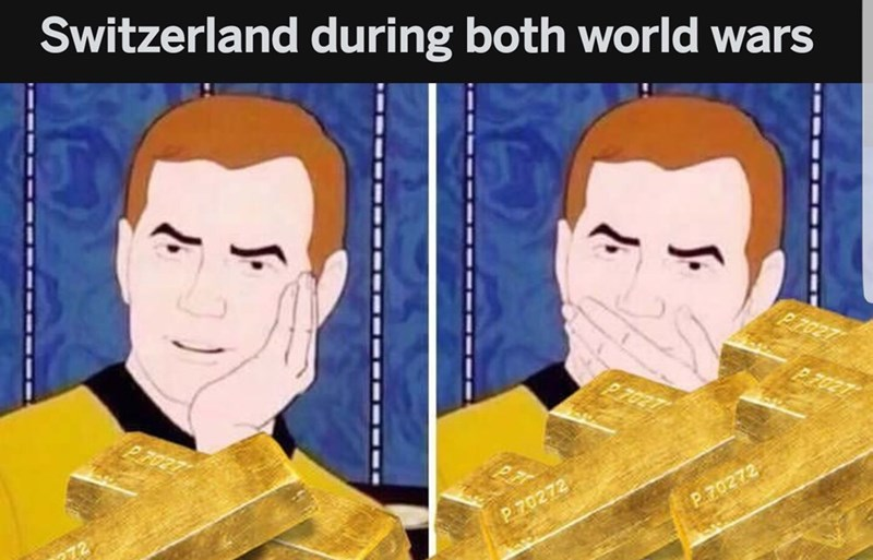 sarcastically surprised Kirk meme about Switzerland getting rich and not taking sides in wars