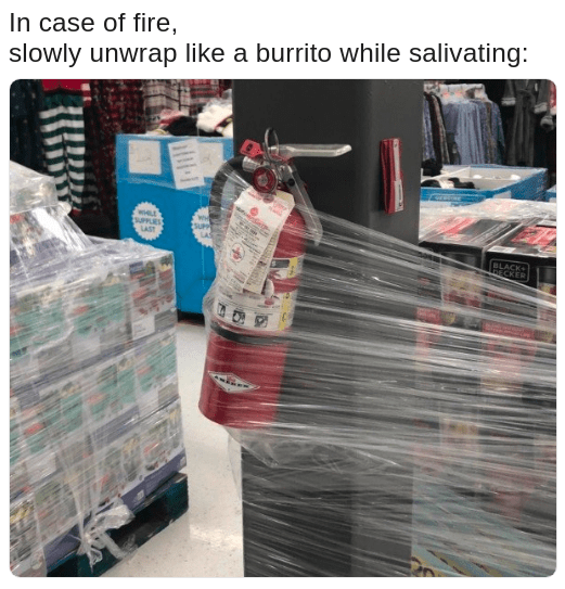 Random meme of fire extinguisher wrapped with cling wrap