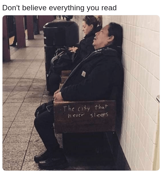 meme about don't believe everything you read with picture of person sleeping on the subway with the words City That Never Sleeps carved into the armrest