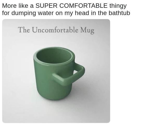 meme about a weird mug