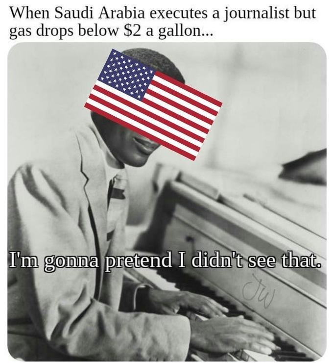 Ray Charles meme about the US ignoring Saudi Arabia murder because of money