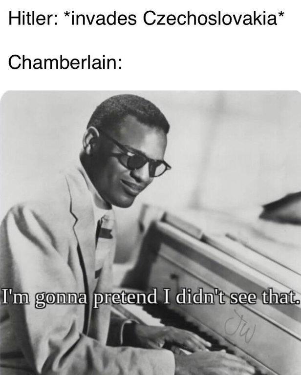 Ray Charles meme about Chamberlain ignoring the start of World War 2
