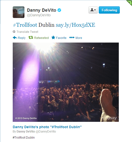 """picture danny devito's foot in front of crowd at theatre #Trollfoot Dublin say.ly/Hox5dXE Translate Tweet Reply Retweeted More Favorite Whosay 2013 Danny DeVito Danny DeVito's photo """"#Trollfoot Dublin"""" By Danny DeVito"""