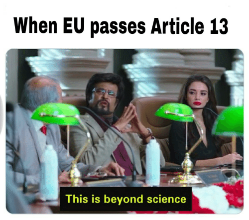 """beyond science"" meme about article 13"
