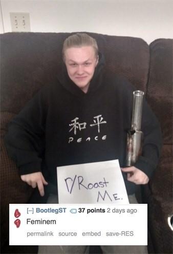 Reddit's r/roastme that a woman looks like Eminem