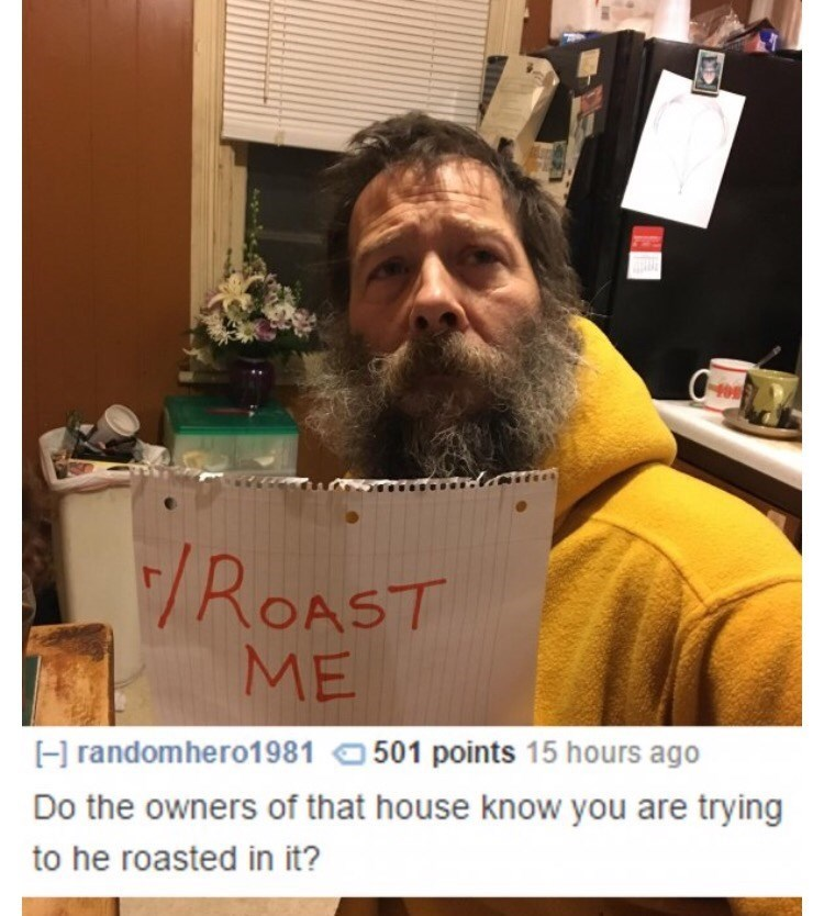 Reddit's r/roastme of a guy that is in another family's house