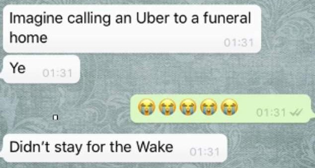 Text - Imagine calling an Uber to a funeral home 01:31 Ye 01:31 01:31 Didn't stay for the Wake 01:31