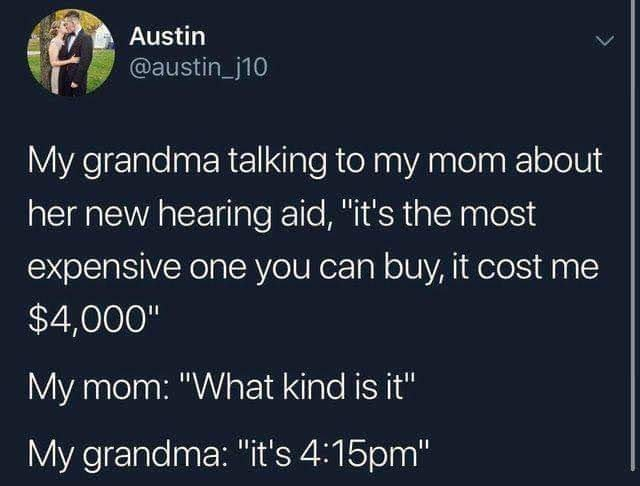 post about a grandma buying a very expensive hearing aid that doesn't work