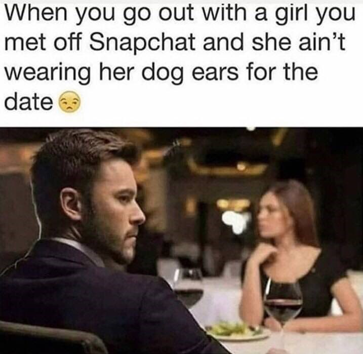 Funny meme about snapchat filter, going on a date.