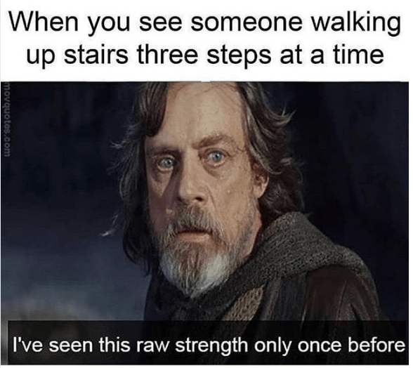 Star Wars meme about Luke Skywalker impressed by person going up 2 stairs at a time