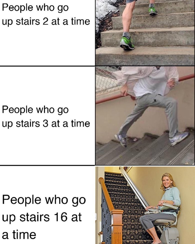 expanding brain inspired meme about going up several stairs at a time