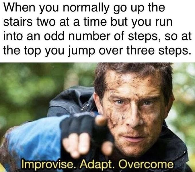 Bear Grylls improvise meme about going up 3 stairs at a time