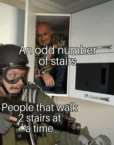 meme about odd number of stairs ambushing people who go up 2 stairs at a time